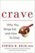 Crave: Why You Binge Eat and How to Stop  - Paperback (New)