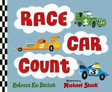 Race Car Count by Rebecca Kai Dotlich (2015, Picture Book)