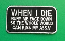 """BIKER SLOGAN MESSAGE SEW ON / IRON ON PATCH:- """"WHEN I DIE"""" PATCH NUMBER 3022"""