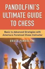 Pandolfini's Ultimate Guide to Chess: Basic to Advanced Strategies with America'