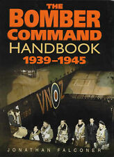 Jonathan Falconer The Bomber Command Handbook, 1939-1945 (Sutton Handbooks) RAF.