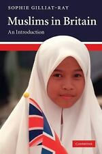 Muslims in Britain : An Introduction by Sophie Gilliat-Ray (2010, Paperback)