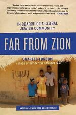 Far from Zion: In Search of a Global Jewish Community - London, Charles - Paperb