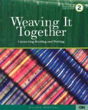 Weaving It Together 2: Connecting Reading and Writing (Weaving It Together Two)