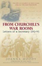 From Churchill's War Rooms: Letters of a Secretary 1943-45, Joanna Moody