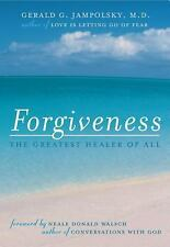 Forgiveness: The Greatest Healer of All, Jampolsky, Gerald G., Good Book