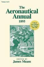 The Aeronautical Annual 1895 Book That Helped Wrights Take Off! by Means James
