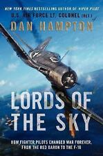 Lords of the Sky: Fighter Pilots and Air Combat, from the Red Baron to the F-16,
