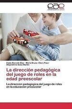 La Direccion Pedagogica Del Juego de Roles en la Edad Preescolar by Barcelo...