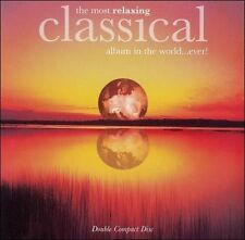 The Most Relaxing Classical Album in the World...Ever!(2 CD's 1999) NEW