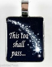 "Shooting Star "" This Too Shall Pass "" my ORIGINAL ART charm Pendant for Necklace"