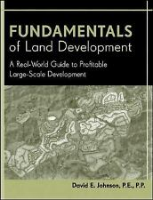 Fundamentals of Land Development: A Real-World Guide to Profitable Large-Scale D