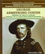 George Armstrong Custer: General of the U.S. Cavalry/General De LA Cab-ExLibrary