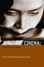 Japanese Cinema: Texts and Contexts, Stringer, Julian, Phillips, Alistair, Good
