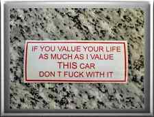 "HELLS ANGELS Support 81 Sticker ""If you value your life...I value this Car...."""