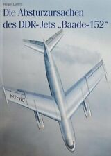 Die Absturzursachen des DDR-Jets Baade-152 Unfall Absturz Geschichte Buch