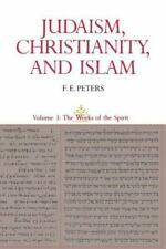 Judaism, Christianity, And Islam, Vol. 3: The Works Of The Spirit