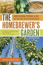 The Homebrewer's Garden, 2nd Edition: How to Grow, Prepare & Use Your Own Hops,