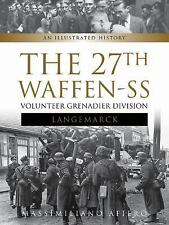 The 27th Waffen SS Volunteer Grenadier Division Langemarck: An Illustrated Histo
