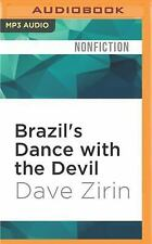Brazil's Dance with the Devil : The World Cup, the Olympics, and the Fight...