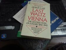 Last Waltz in Vienna: The Destruction of a Family by George Clare  good ebay uk