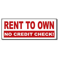 Rent To Own No Credit Check 13 oz Vinyl Banner Sign w/ Metal Grommets 2 ft x 4
