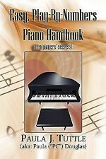 Easy, Play-by-Numbers Piano Handbook : (Pro-players' Secrets) by Paula J....