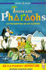 There are Pharoahs at the Bottom of My Garden (O.A.Pea