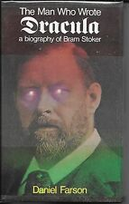 The Man Who Wrote DRACULA : A Biography of BRAM STOKER Daniel Farson VAMPIRES