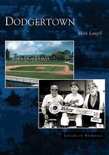 Images of Baseball: Dodgertown by Mark Langill and Los Angeles Dodgers (2005,...