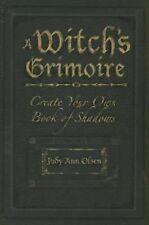A Witch's Grimoire : Create Your Own Book of Shadows by Judy Ann Olsen (2005,...
