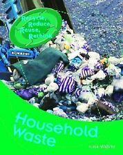 Household Waste Recycle, Reduce, Reuse, Rethink