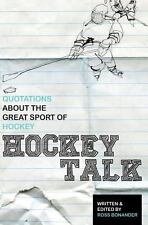 Hockey Talk : Quotations about the Great Sport of Hockey, from the Players...