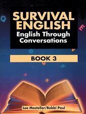 Survival English: English Through Conversations, Book 3, Second Edition, Bobbi P