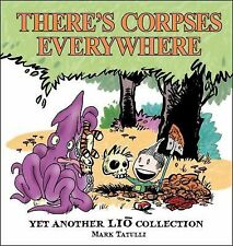 There's Corpses Everywhere : Yet Another Lio Collection by Mark Tatulli...