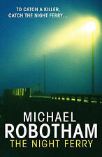 The Night Ferry, By Robotham, Michael,in Used but Acceptable condition