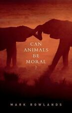 Can Animals Be Moral? by Mark Rowlands (2015, Paperback)
