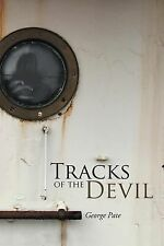 Tracks of the Devil by George Pate (2014, Paperback)