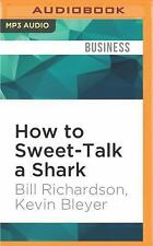 How to Sweet-Talk a Shark : Strategies and Stories from a Mast (FREE 2DAY SHIP)