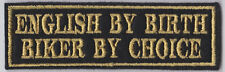 ENGLISH BY BIRTH BIKER BY CHOICE PATCHES BIKER
