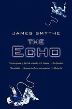 The Echo (The Anomaly Quartet), Smythe, James, Harper Voyager (2014-01-28)  Very