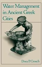 Water Management in Ancient Greek Cities by Dora P. Crouch (1993, Hardcover)