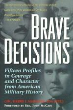 Brave Decisions: Profiles in Courage and Character from American Military Histor