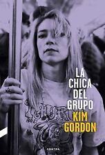 La Chica Del Grupo by Kim Gordon (2016, Paperback)