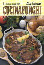 MU26 Cucina funghi Lisa Biondi 1 I manuali dello chef 170 ricette