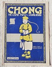 VINTAGE SHEET MUSIC - 1919 CHONG HE COME FROM HONG KONG - HAROLD WEEKS