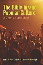 The Bible in/and Popular Culture: A Creative Encounter (Society of Biblical Li..