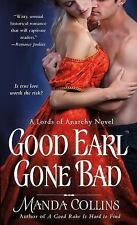 Good Earl Gone Bad (The Lords of Anarchy)  (ExLib)