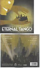 CD--ETERNAL TANGO -- -- WELCOME TO THE GOLDEN CITY