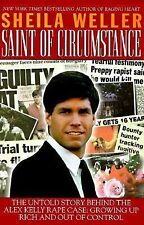 Saint of Circumstance : The Untold Story Behind the Alex Kelly Rape Case: Gro...